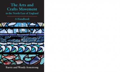 The Arts and Crafts Movement in the North East of England: A Handbook