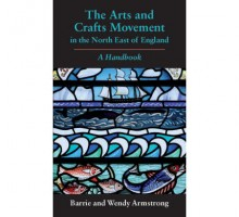 The Arts and Crafts Movement in the North East of England